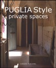 Puglia style. Private spaces. Ediz. italiana e inglese
