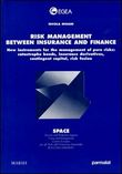 Risk management between insurance and finance: new instruments for the management of pure risks: catastrophe bonds, insurance derivatives, contingent capital...