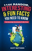 1144 Random, Interesting & Fun Facts You Need To Know - The Knowledge Encyclopedia To Win Trivia