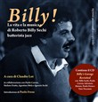 Billy! La vita e la musica di Roberto Billy Sechi batterista jazz (1959-2005). Con CD Audio