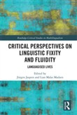 Critical Perspectives on Linguistic Fixity and Fluidity