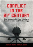 Conflict in the 21st Century: The Impact of Cyber Warfare, Social Media, and Technology