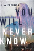 You Will Never Know: A Novel