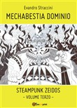 Mechabestia Dominio. Steampunk zeidos. Vol. 3
