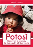 Potosì: history of a journey to the south of the world