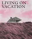 Living on vacation. Ediz. illustrata