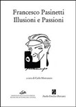 Francesco Pasinetti. Illusioni e passioni