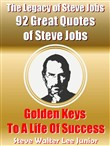 The Legacy of Steve Jobs: 92 Great Quotes of Steve Jobs