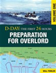 D-Day: Preparation for Overlord Vol 1