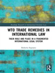 WTO Trade Remedies in International Law