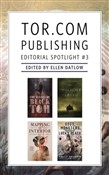 Tor.com Publishing Editorial Spotlight #3
