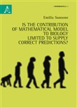 Is the contribution of mathematical models to biology limited to supply correct predictions?