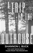 a trip to the outhouse