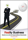 Reality business. Storia (vera) di un imprenditore illuminato