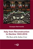 Italy from reconstruction to decline (1943-2016). The roots of the Italian crisis
