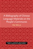 A Bibliography of Chinese Language Materials on the People's Communes
