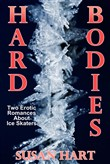 Hard Bodies (A Pair Of Erotic Romances About Ice Skaters)
