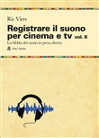 Registrare il suono per cinema e tv Vol. 2