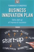 Il business innovation plan. Dalla start up all'impresa di successo