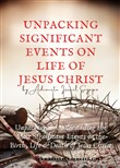 UNPACKING SIGNIFICANT EVENTS ON LIFE OF JESUS CHRIST