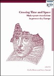 Crossing time and space. Shakespeare translations in present-day Europe. Eidz. inglese