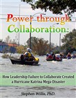 Power through Collaboration: How Leadership Failure to Collaborate Created a Hurricane Katrina Mega-Disaster