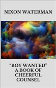"Boy wanted"" - A book of cheerful counsel"