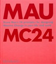 MC24. Bruce Mau's 24 Principles for Designing Massive Change in your Life and Work. Ediz. illustrata