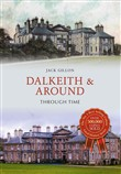 Dalkeith & Around Through Time