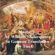 Macbeth in German (Tieck)