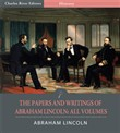 The Papers and Writings of Abraham Lincoln: All Volumes