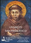 I fioretti di san Francesco. Audiolibro. CD Audio formato MP3