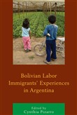 Bolivian Labor Immigrants' Experiences in Argentina