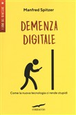 demenza digitale. come la...
