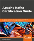 Apache Kafka Certification Guide