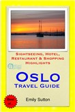 Oslo, Norway Travel Guide - Sightseeing, Hotel, Restaurant & Shopping Highlights (Illustrated)