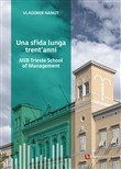 Una sfida lunga trent'anni. MIB Trieste School of Management