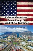 Retirement Tumultuous Events & Why US Presidents Are Impeached