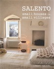 Salento. Small houses in small villages. Ediz. italiana e inglese
