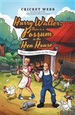 Hurry Walter, There Is a Possum in the Hen House