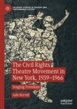 The Civil Rights Theatre Movement in New York, 1939–1966
