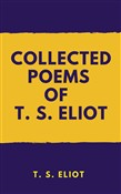COLLECTED POEMS OF T. S. ELIOT