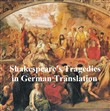 Shakespeare Tragedies in German translation: seven plays
