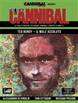 The real cannibal. La vera storia dei più grandi cannibali e mostri a fumetti. Vol. 4: Ted Bundy. Il male assoluto
