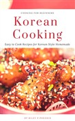 Korean Cooking : Easy to Cook Recipes for Korean Style Homemade