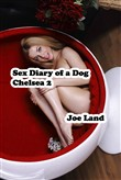 Sex Diary of a Dog: Chelsea 2
