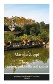 Florence. Gardens, parks, villas and squares. Ediz. illustrata