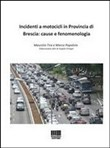 Incidenti a motocicli in provincia di Brescia. Cause e fenomenologia