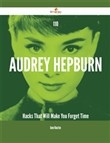 110 Audrey Hepburn Hacks That Will Make You Forget Time