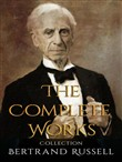 Bertrand Russell: The Complete Works